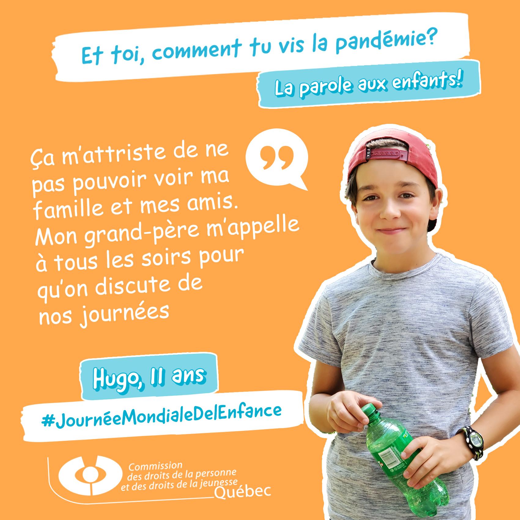 Photo et citation de Hugo qui répond à la question Et toi, comment tu vis la pandémie?